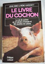 Le livre du cochon165 recettes de cuisines Jean diwo et iréne Karsenty 1984