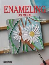 Enameling on Metal: The Art and Craft of Enameling on Metal Explained Clearly an