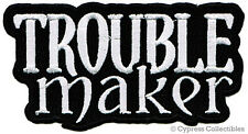TROUBLE MAKER embroidered MOTORCYCLE BIKER PATCH REBEL iron-on EMBLEM