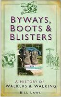 Byways, Boots and Blisters: A History of Walkers and Wa - Hardcover NEW Laws, Bi