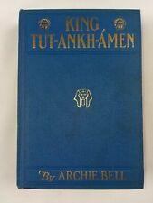 King Tut-ankh-amen - 1923 1st Print Ed Rare Archie Bell Tutankhamun Vintage Book