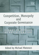 Competition, Monopoly and Corporate Governance: Essays in Honour of Keith Cowlin