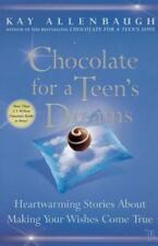 Chocolate for a Teen's Dreams: Heartwarming Stories about Making Your Wishes Com