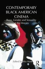 Contemporary Black American Cinema : Race, Gender and Sexuality at the Movies...