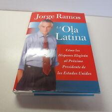 Ola Latina, La: Como los Hispanos Elegiran al Proximo Presidente de los Estados