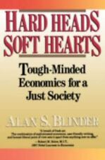 Hard Heads, Soft Hearts: Tough-minded Economics For A Just Society