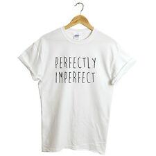 PERFECTLY IMPERFECT T SHIRT TUMBLR FUNNY SLOGAN STREET FASHION UNISEX