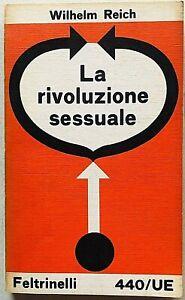 Wilhelm Reich La rivoluzione sessuale Feltrinelli UE 1974 Psicoanalisi