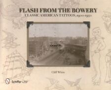 Flash from the Bowery: Classic American Tattoos, 1900 - 1950 - Charlie Wagner