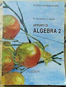 APPUNTI DI ALGEBRA VOL.2 - M.SCOVENNA e A.MORETTI - CEDAM SCUOLA