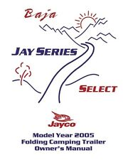 Jayco Fold-Down Pop-Up Tent Trailer Owners Manual- 2005 Baja Jay Select