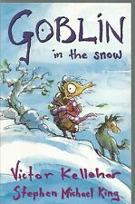 Goblin in the Snow by Victor Kelleher, Stephen Michael King (Paperback, 2005)