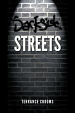 Darkside Streets by Terrance Crooms (2012, Paperback)