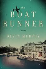 The Boat Runner : A Novel by Devin Murphy (2017, Paperback)