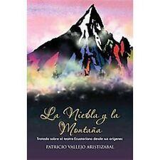 La Niebla Y la MontañA : Tratado Sobre el Teatro Ecuatoriano Desde Sus...