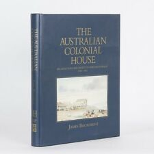 The Australian Colonial House - Architecture and society in New South Wales