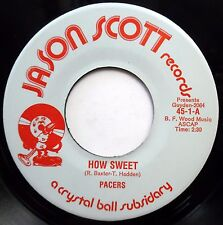 PACERS 45 How Sweet / No Wonder I Love You NEAR MINT Doo Wop ORIGINAL bb3240