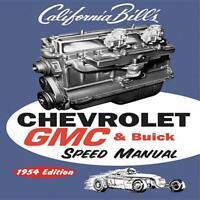 California Bill's Chevrolet GMC & Buick Speed Manual 1954 Ed~BRAND NEW! scta