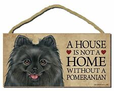 """Pomeranian Blk 10"""" x 5"""" A House is not a Home Dog Sign"""