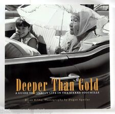 DEEPER THAN GOLD Indian Life in the Sierra Foothills BRIAN BIBBY - softback 1st