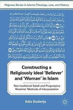Constructing a Religiously Ideal ',Believer', and ',Woman', in Islam: Neo-tradit