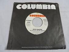 DAVE MASON WILL YOU STILL LOVE ME TOMORROW/SAME 1978 COLUMBIA 3-10749 PROMO EX