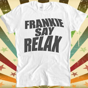 Frankie Say Relax Cool Design Gift Tee T Shirt 3079