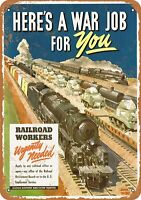 """1944 Railroad Workers Needed for War Jobs Rustic Retro Metal Sign 7"""" x 10"""""""