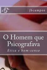 O Homem Que Psicografava : Ética e Bom-Senso by jbcampos campos (2016,...