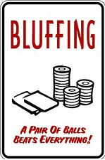 HUMOROUS BLUFFING POKER PLAYER METAL FUNNY MUST SEE GIFT COMICAL HOLD EM STUD