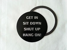 Tax Disc Holder Magnetic funny get in sit down shut up hang with silver letters