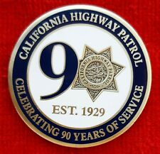 CALIFORNIA HIGHWAY PATROL 90TH ANNIVERSARY CHALLENGE COIN CHP  (POLICE LAPD FBI