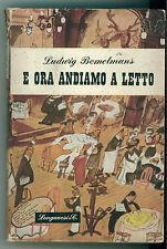 BEMELMANS LUDWIG E ORA ANDIAMO A LETTO LONGANESI 1948 LA GAJA SCIENZA 31