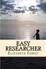 Easy Researcher : How to Research and Write College Papers with Ease by...
