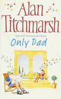 Alan Titchmarsh, Only Dad, Very Good, Paperback