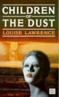 Children of the Dust by Lawrence, Bradley