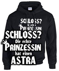 PRINZESSIN ASTRA Tuning Treffen FUN Sweatshirt SATIRE Hoodie für Opel Fans