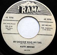 PATTI JEROME 45 My doggie wag his tail / Just as I am RAMA Promo POP VG++  w2906