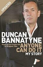 Anyone Can Do It: My Story, Duncan Bannatyne | Paperback Book | 9780752881898 |