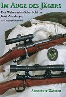 Im Auge des Jägers Der Wehrmachts-Scharfschütze Josef Allerberger Kriegstagebuch