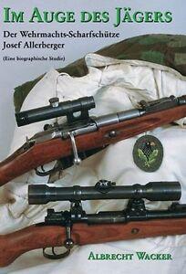 IM AUGE DES JÄGERS Wehrmachtsscharfschütze Josef Allerberger Tagebuch Krieg K98