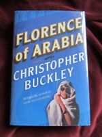 Christopher Buckley - FLORENCE OF ARABIA - 1st/1st