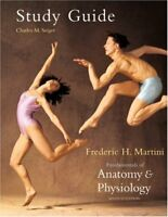 Study Guide For Fundamentals Of Anatomy And Physiology by Frederic Martini