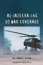 Al-Jazeera and US War Coverage: Foreword by Simon Cottle, , Samuel-Azran, Tal, V