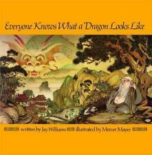 Everyone Knows What a Dragon Looks Like Aladdin Books