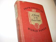 From Colony to World Power: A History of the United States by Hamm, 1ST EDITION!