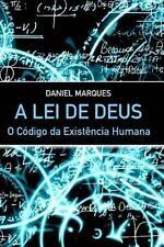 A Lei de Deus : O Código Da Existência Humana by Daniel Marques (2011,...
