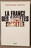 La France des sociétés secrètes, S. Fontenelle et R. Icard, Ed. Fayard, 2006. BE