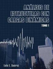 Analisis de Estructuras con Cargas Dinamicas : Tomo I: Sistemas de un Grado d...