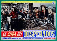 T84 Fotobusta Die Herausforderung Der Desperados ♫ Glenn Ford Randolph Scott.